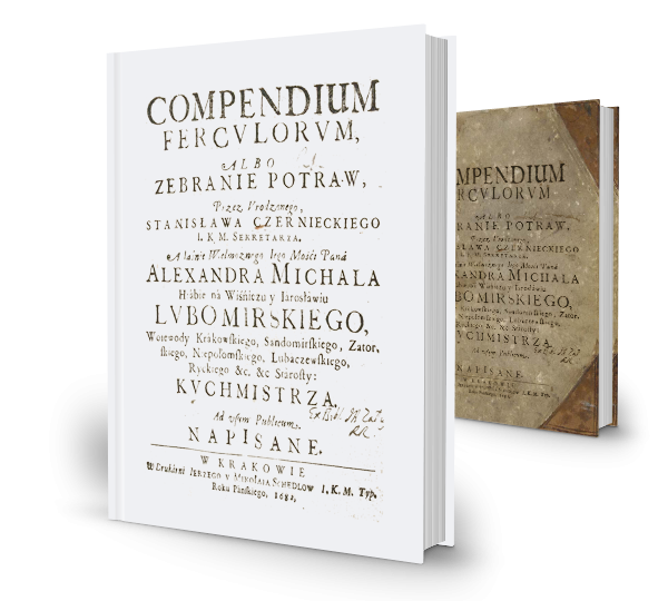 Stanisław Czerniecki - Compendium Ferculorum albo Zebranie Potraw - Kolekcjonerskie wydanie, starannie wykończona w twardej oprawie z opaską.